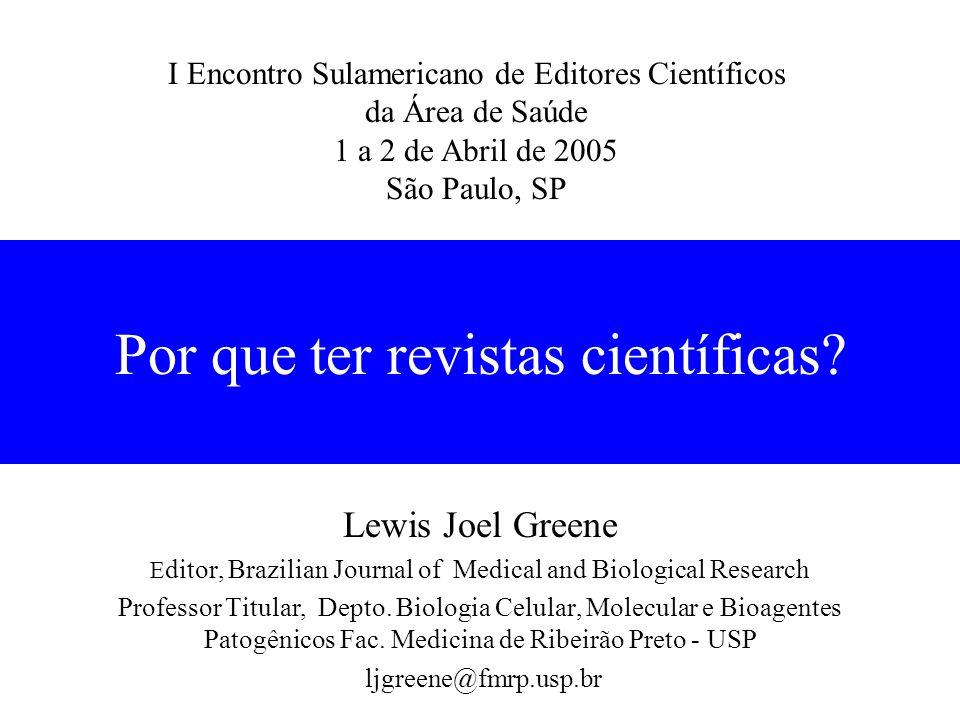 Por que ter revistas científicas 4Revistas são necessárias para o desenvolvimento da ciência e tecnologia.