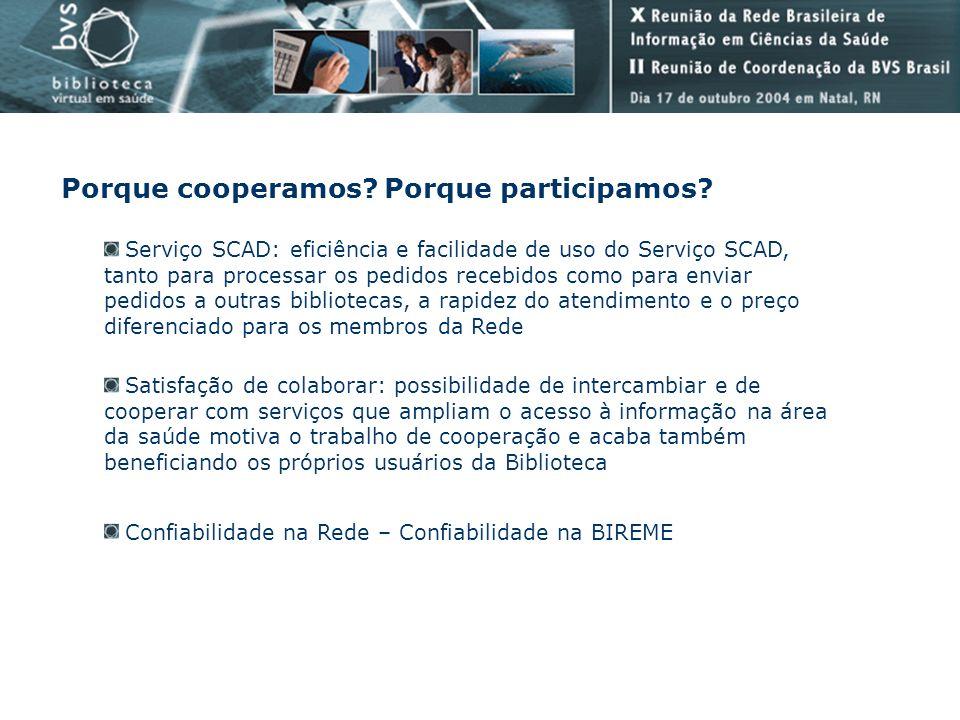 Serviço SCAD: eficiência e facilidade de uso do Serviço SCAD, tanto para processar os pedidos recebidos como para enviar pedidos a outras bibliotecas,