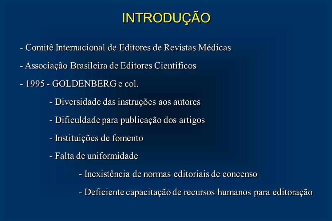 INTRODUÇÃO - Comitê Internacional de Editores de Revistas Médicas - Associação Brasileira de Editores Científicos - 1995 - GOLDENBERG e col. - Diversi