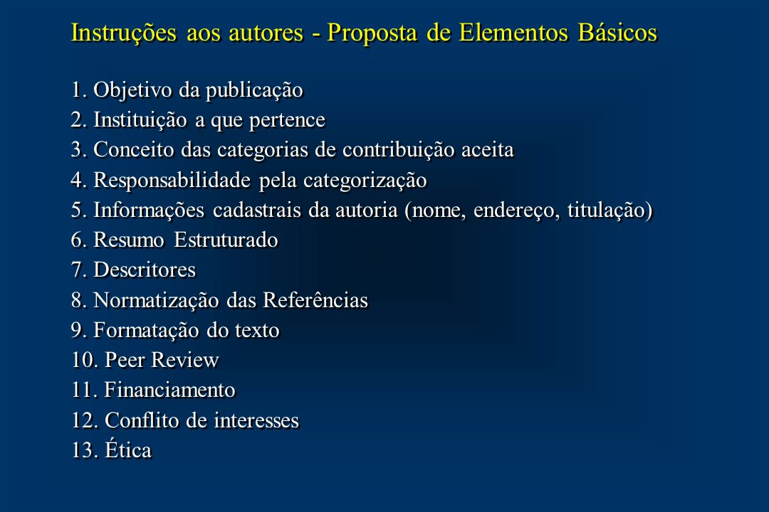 Instruções aos autores - Proposta de Elementos Básicos 1. Objetivo da publicação 2. Instituição a que pertence 3. Conceito das categorias de contribui