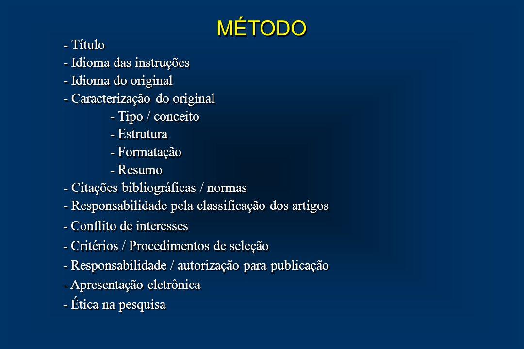MÉTODO - Título - Idioma das instruções - Idioma do original - Caracterização do original - Tipo / conceito - Estrutura - Formatação - Resumo - Citaçõ