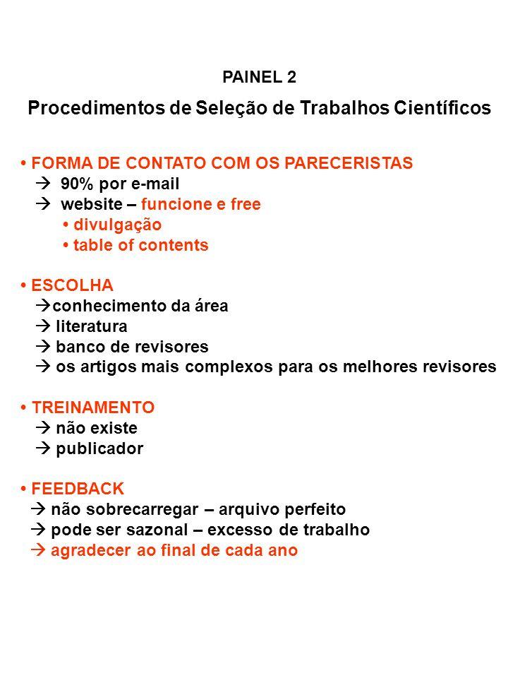 PAINEL 2 Procedimentos de Seleção de Trabalhos Científicos FORMA DE CONTATO COM OS PARECERISTAS 90% por e-mail website – funcione e free divulgação ta