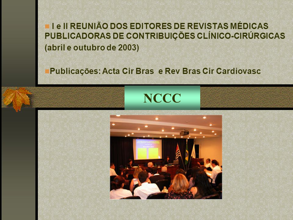 Características estruturais e administrativas Selecionar as revistas científicas brasileiras publicadoras de artigos cirúrgicos de acordo com a análise de conteúdo; Analisar as características estruturais Identificar os indicadores de qualidade.