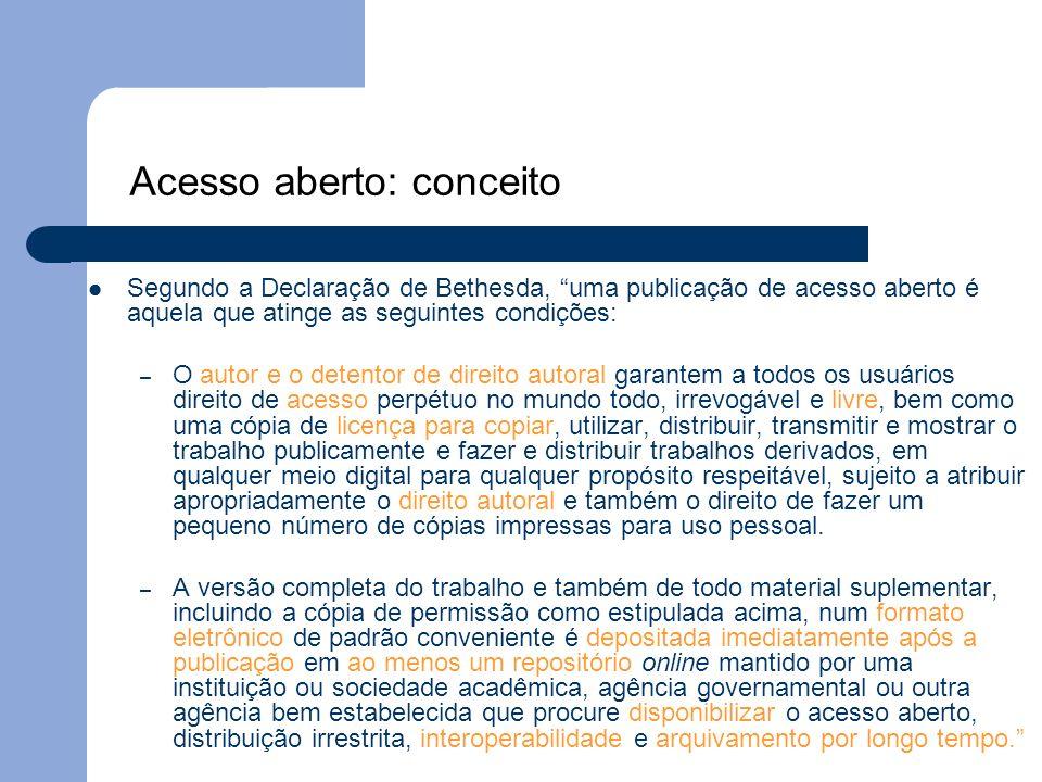 Acesso aberto: conceito Segundo a Declaração de Bethesda, uma publicação de acesso aberto é aquela que atinge as seguintes condições: – O autor e o de