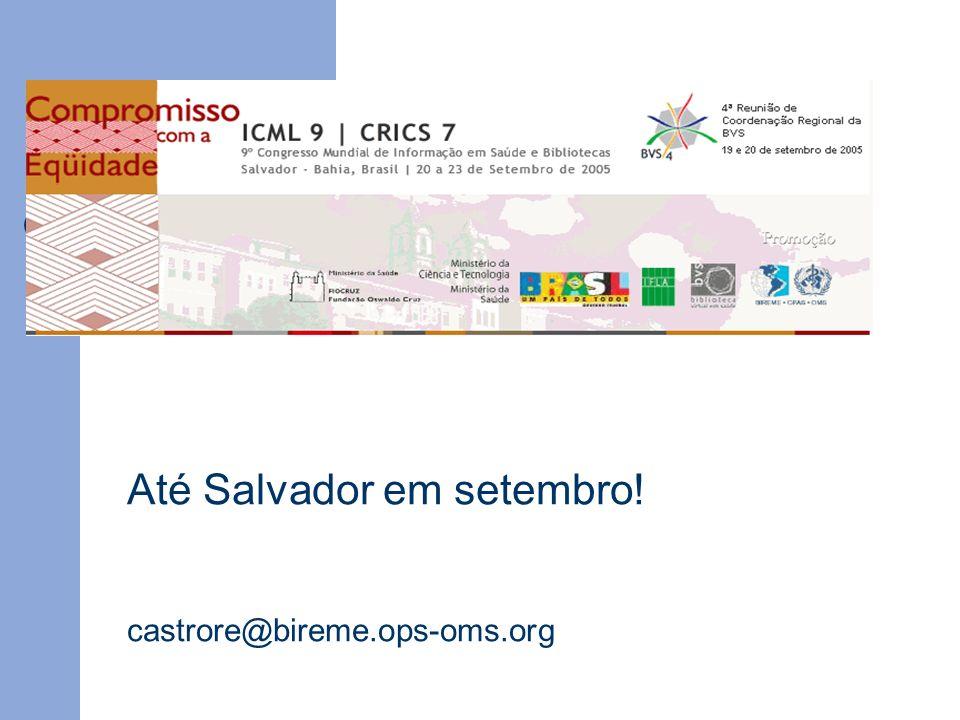 Até Salvador em setembro! castrore@bireme.ops-oms.org