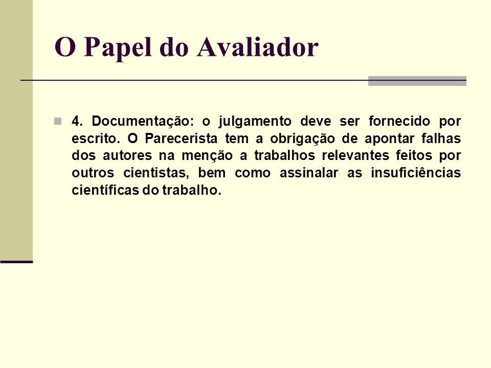 O Papel do Avaliador 4. Documentação: o julgamento deve ser fornecido por escrito. O Parecerista tem a obrigação de apontar falhas dos autores na menç