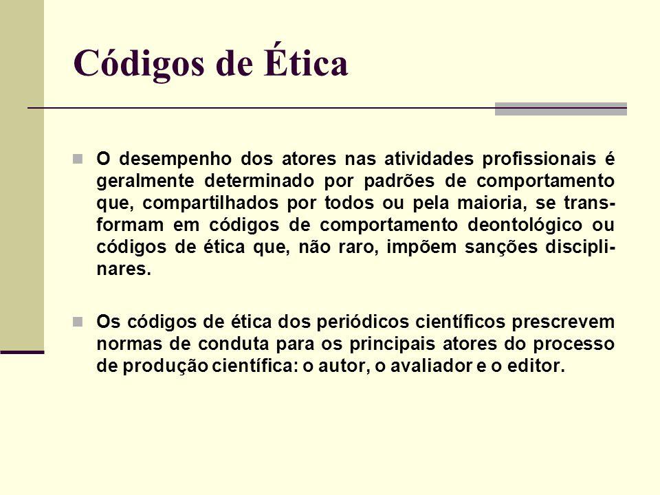 Códigos de Ética O desempenho dos atores nas atividades profissionais é geralmente determinado por padrões de comportamento que, compartilhados por to