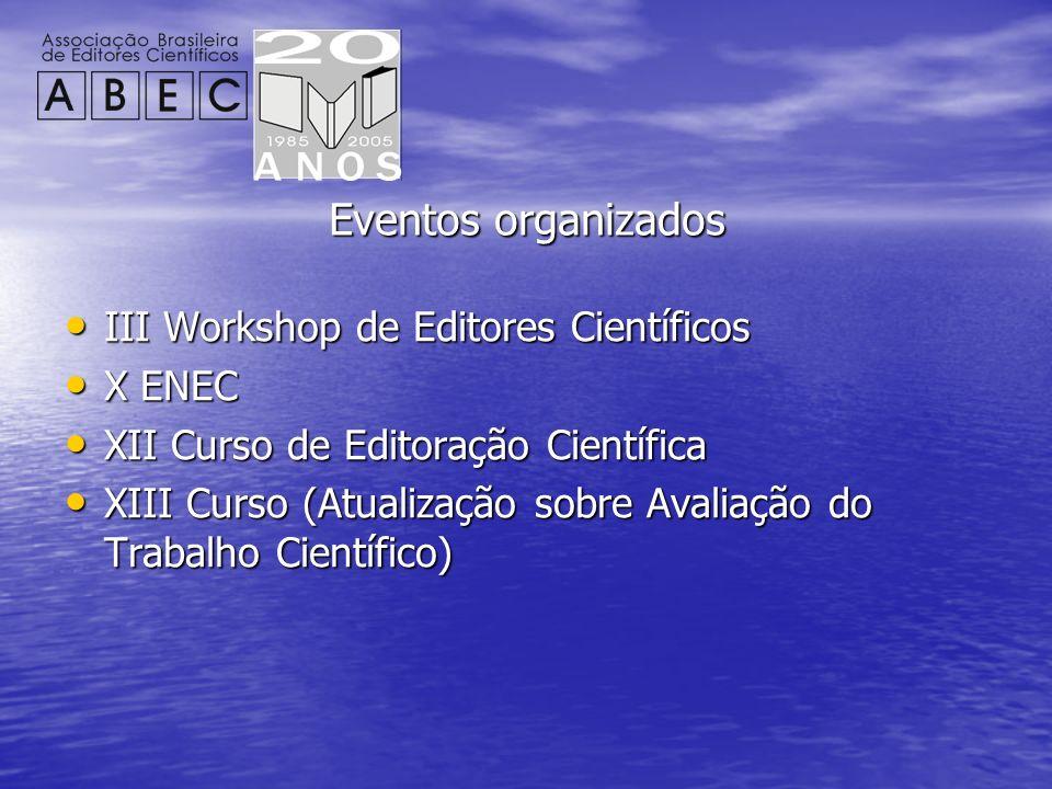 Eventos organizados III Workshop de Editores Científicos III Workshop de Editores Científicos X ENEC X ENEC XII Curso de Editoração Científica XII Cur