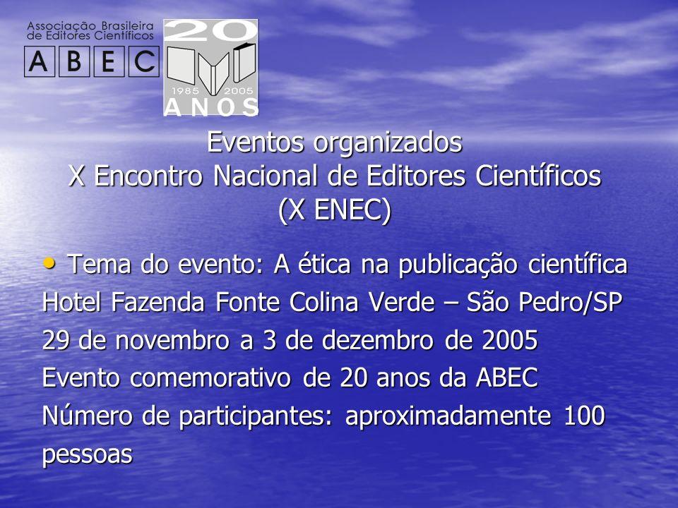 Eventos organizados X Encontro Nacional de Editores Científicos (X ENEC) Tema do evento: A ética na publicação científica Tema do evento: A ética na p