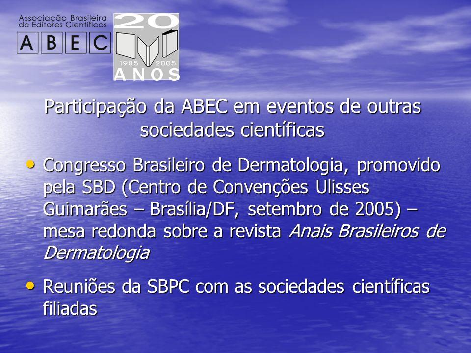 Participação da ABEC em eventos de outras sociedades científicas Congresso Brasileiro de Dermatologia, promovido pela SBD (Centro de Convenções Ulisse