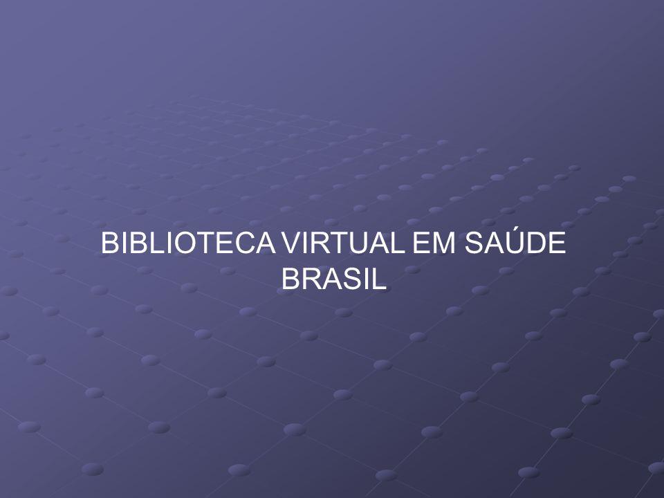 BIBLIOTECA VIRTUAL EM SAÚDE BRASIL