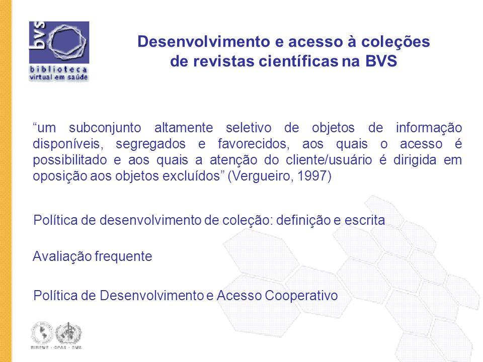 Desenvolvimento e acesso à coleções de revistas científicas na BVS Política de desenvolvimento de coleção: definição e escrita Política de Desenvolvim