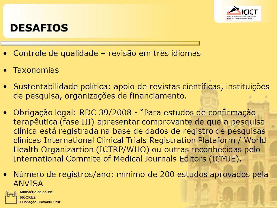 Ministério da Saúde FIOCRUZ Fundação Oswaldo CruzDESAFIOS Controle de qualidade – revisão em três idiomas Taxonomias Sustentabilidade política: apoio