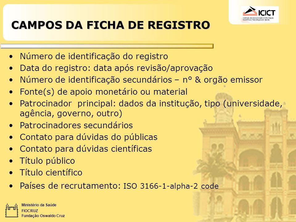 Ministério da Saúde FIOCRUZ Fundação Oswaldo Cruz CAMPOS DA FICHA DE REGISTRO Número de identificação do registro Data do registro: data após revisão/