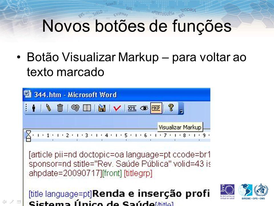 Novos botões de funções Botão Visualizar Markup – para voltar ao texto marcado