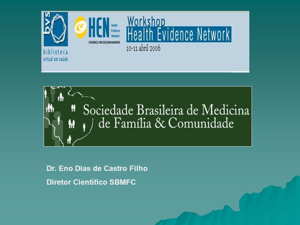Dr. Eno Dias de Castro Filho Diretor Científico SBMFC