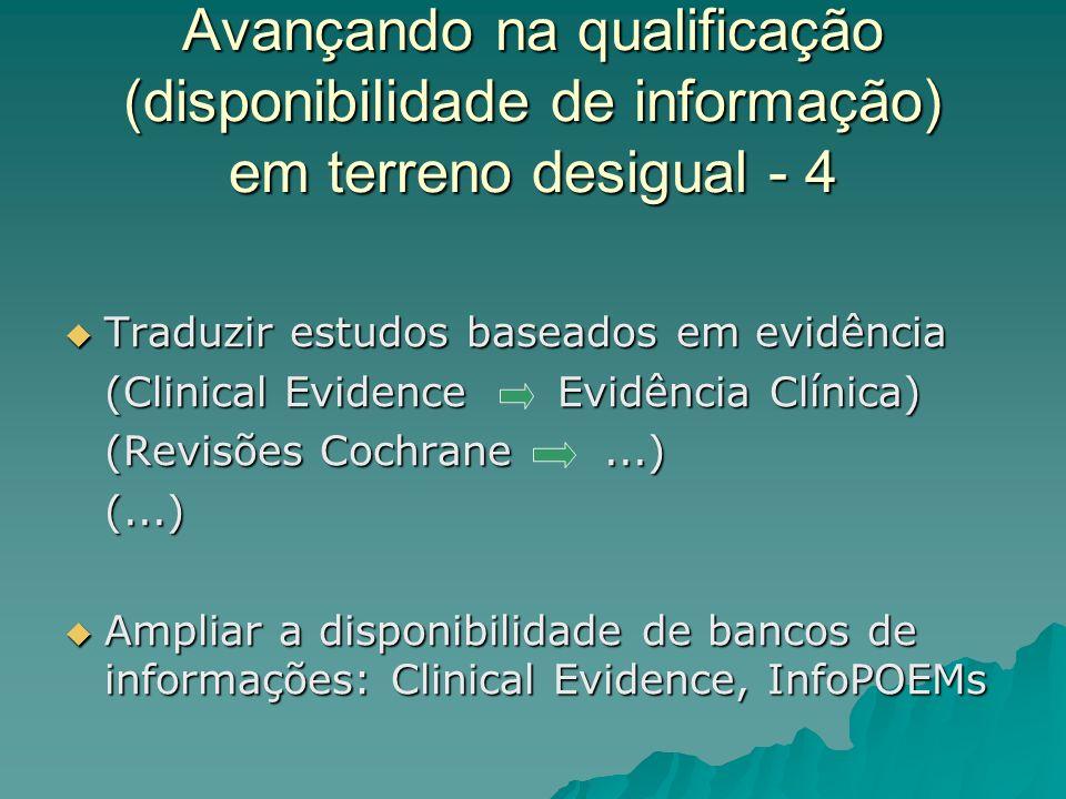 Avançando na qualificação (disponibilidade de informação) em terreno desigual - 4 Traduzir estudos baseados em evidência Traduzir estudos baseados em