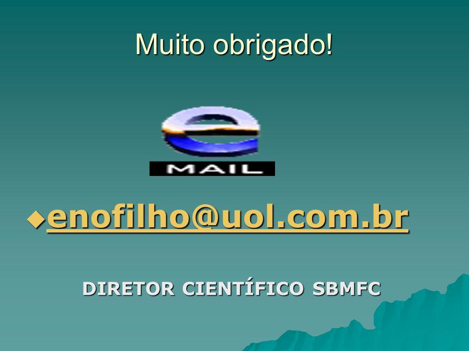 Muito obrigado! enofilho@uol.com.br enofilho@uol.com.br enofilho@uol.com.br DIRETOR CIENTÍFICO SBMFC