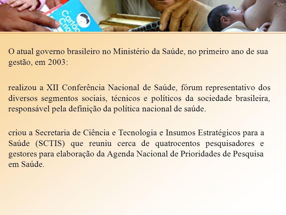 O atual governo brasileiro no Ministério da Saúde, no primeiro ano de sua gestão, em 2003: realizou a XII Conferência Nacional de Saúde, fórum represe