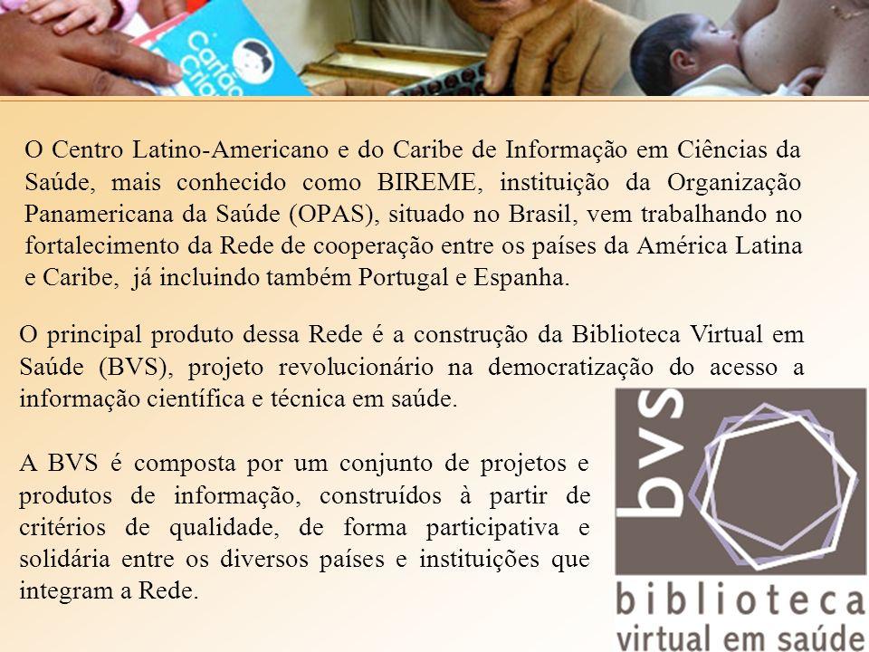 O Centro Latino-Americano e do Caribe de Informação em Ciências da Saúde, mais conhecido como BIREME, instituição da Organização Panamericana da Saúde