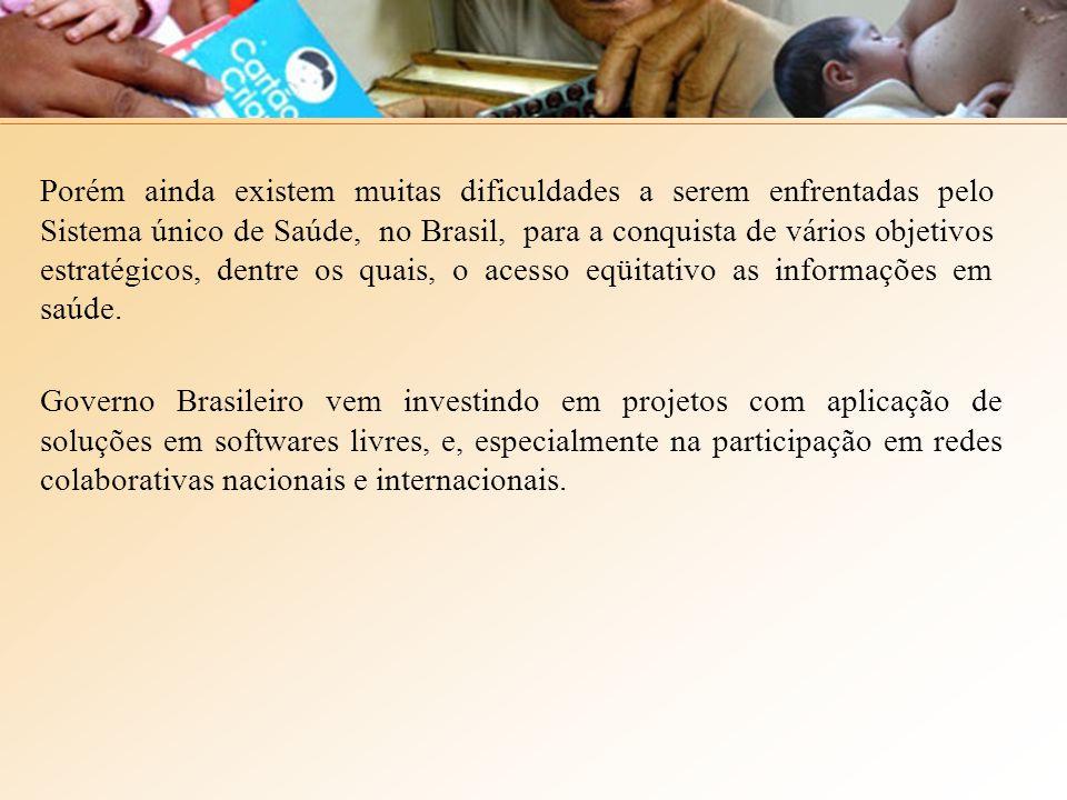 Governo Brasileiro vem investindo em projetos com aplicação de soluções em softwares livres, e, especialmente na participação em redes colaborativas nacionais e internacionais.