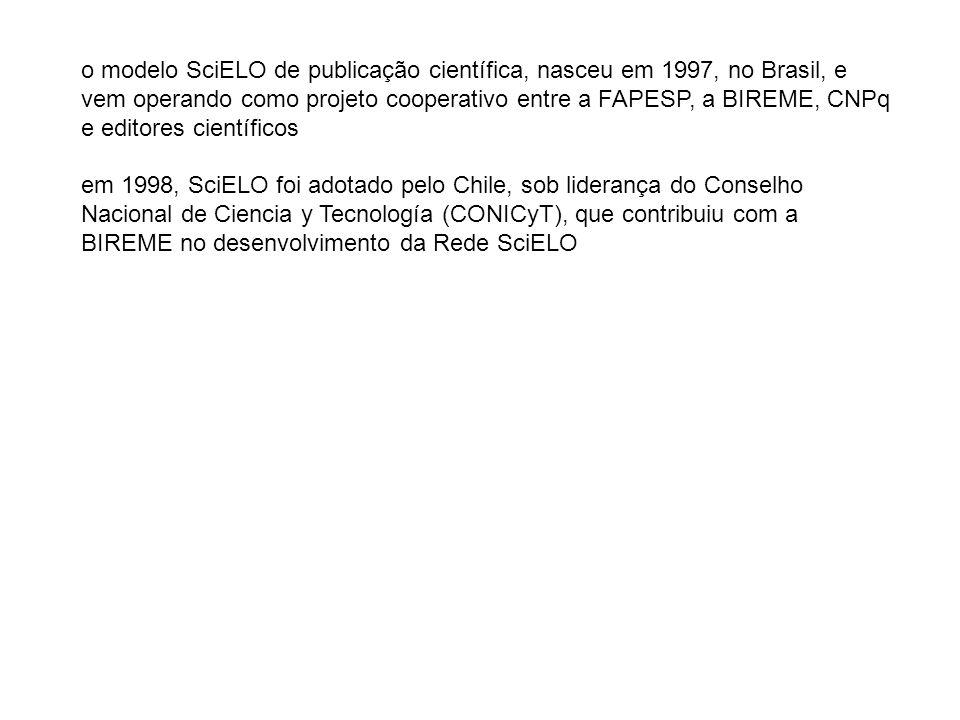 o modelo SciELO de publicação científica, nasceu em 1997, no Brasil, e vem operando como projeto cooperativo entre a FAPESP, a BIREME, CNPq e editores