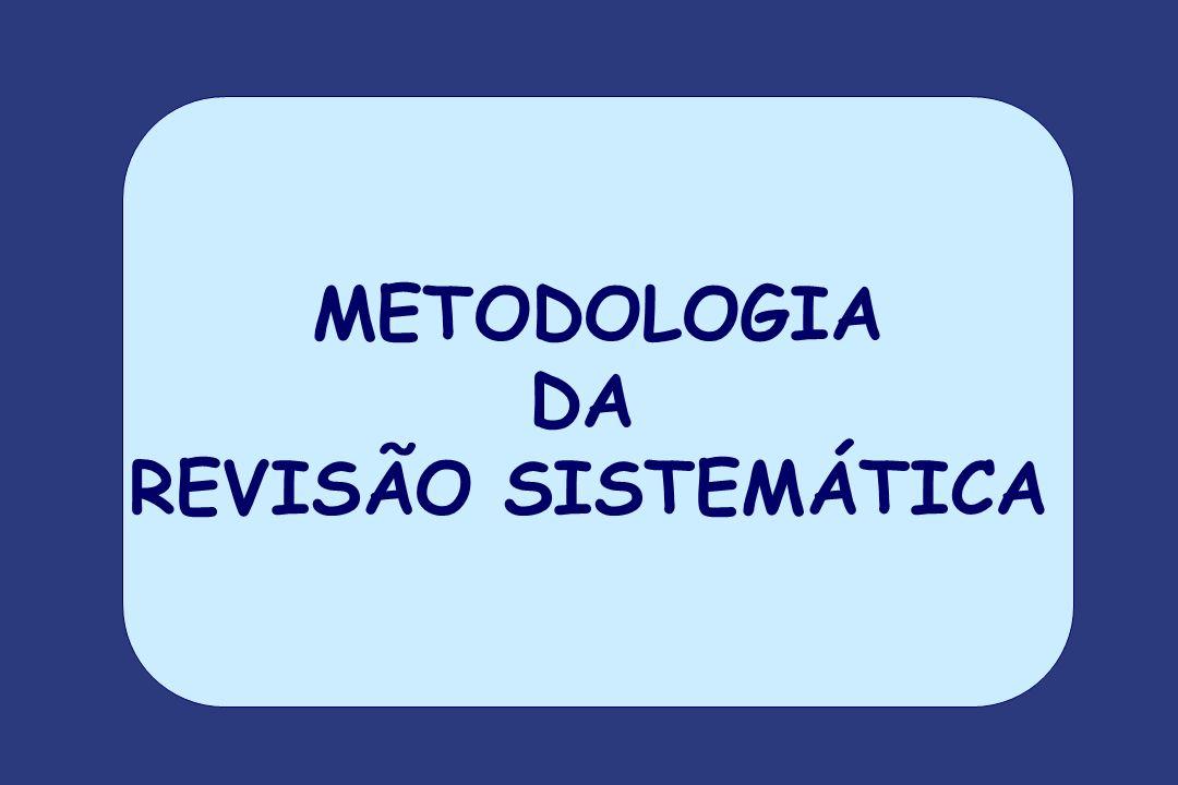 METODOLOGIA DA REVISÃO SISTEMÁTICA