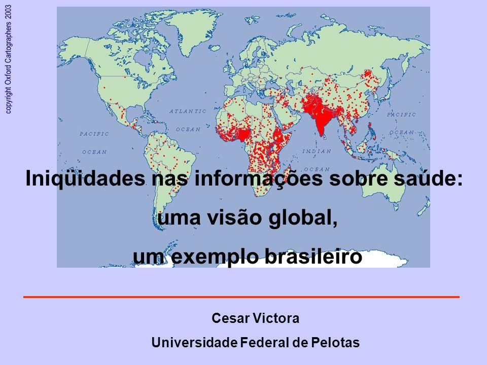 copyright Oxford Cartographers 2003 Iniqüidades nas informações sobre saúde: uma visão global, um exemplo brasileiro Cesar Victora Universidade Federa