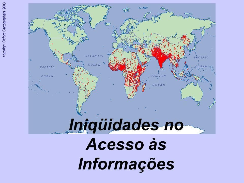 copyright Oxford Cartographers 2003 Iniqüidades no Acesso às Informações