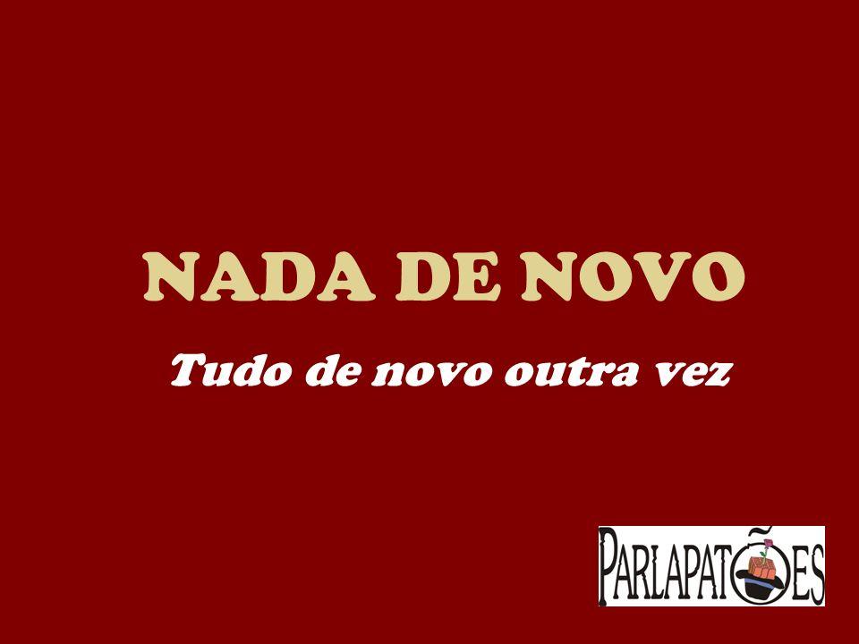 NADA DE NOVO Espetáculo Cômico de Repertório Nada de Novo fez sua estréia em 91, participou de vários festivais e se mantém hoje,quatorze anos depois, como um dos grandes sucessos da Companhia.