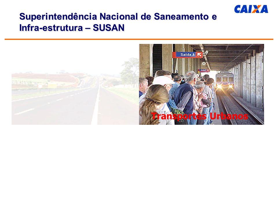 Transportes Urbanos Superintendência Nacional de Saneamento e Infra-estrutura – SUSAN