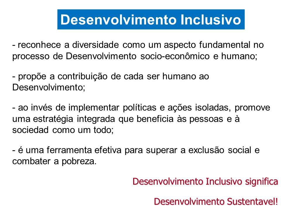 - reconhece a diversidade como um aspecto fundamental no processo de Desenvolvimento socio-econômico e humano; - propõe a contribuição de cada ser hum