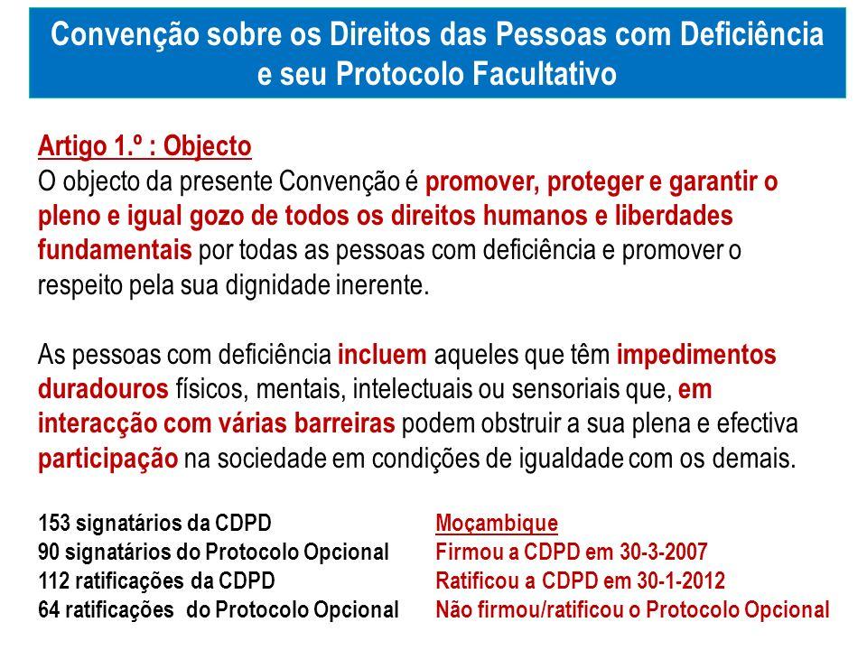 153 signatários da CDPD 90 signatários do Protocolo Opcional 112 ratificações da CDPD 64 ratificações do Protocolo Opcional Convenção sobre os Direito