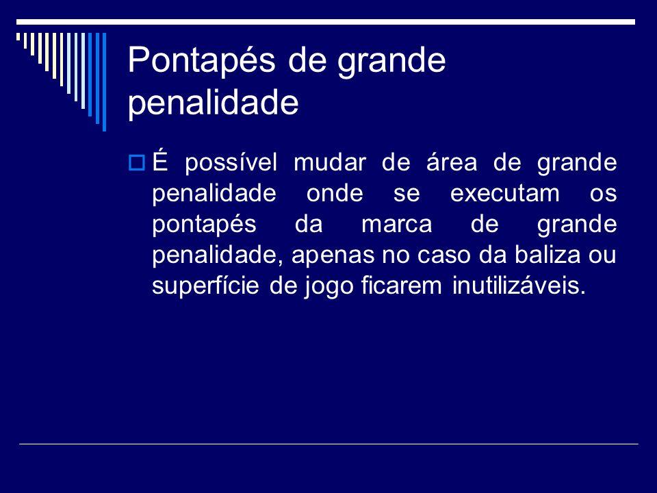 Pontapés de grande penalidade É possível mudar de área de grande penalidade onde se executam os pontapés da marca de grande penalidade, apenas no caso