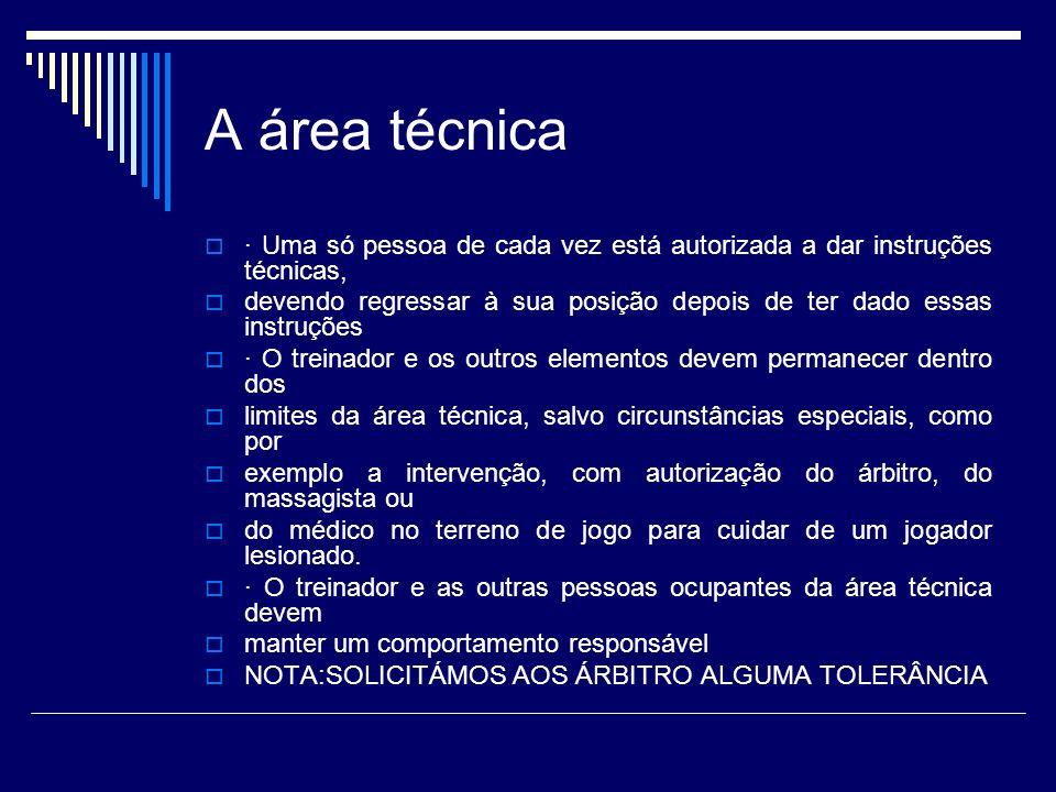 A área técnica · Uma só pessoa de cada vez está autorizada a dar instruções técnicas, devendo regressar à sua posição depois de ter dado essas instruç