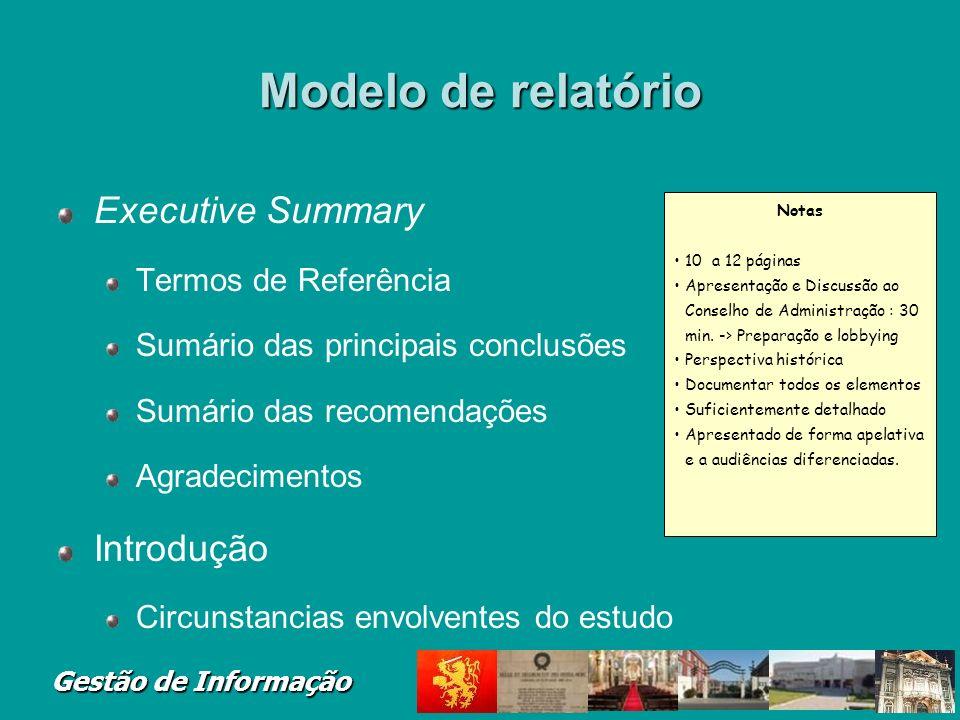 Gestão de Informação Modelo de relatório Executive Summary Termos de Referência Sumário das principais conclusões Sumário das recomendações Agradecime