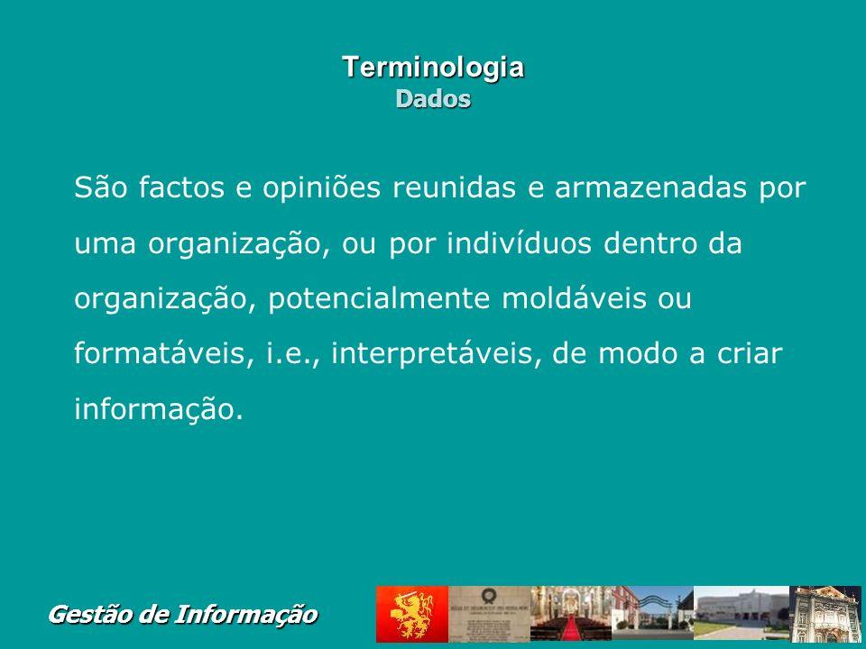 Gestão de Informação Caracter í sticas da informa ç ão Conclusão A qualidade da informação depende do nível de gestão que irá fazer uso dela.