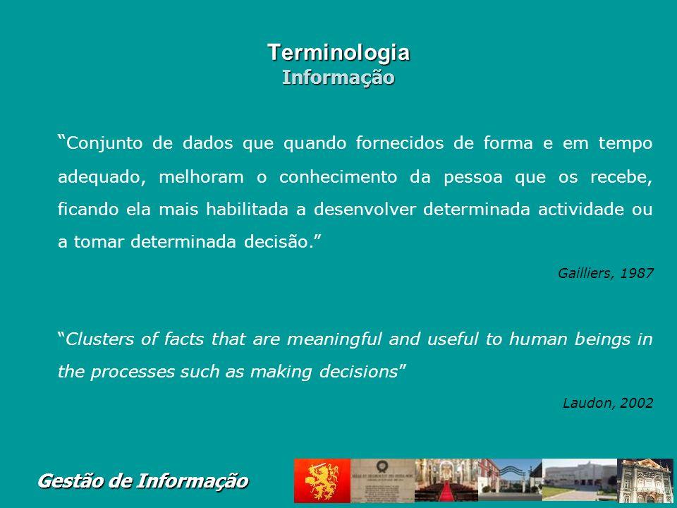 Gestão de Informação Terminologia Dados São factos e opiniões reunidas e armazenadas por uma organização, ou por indivíduos dentro da organização, pot