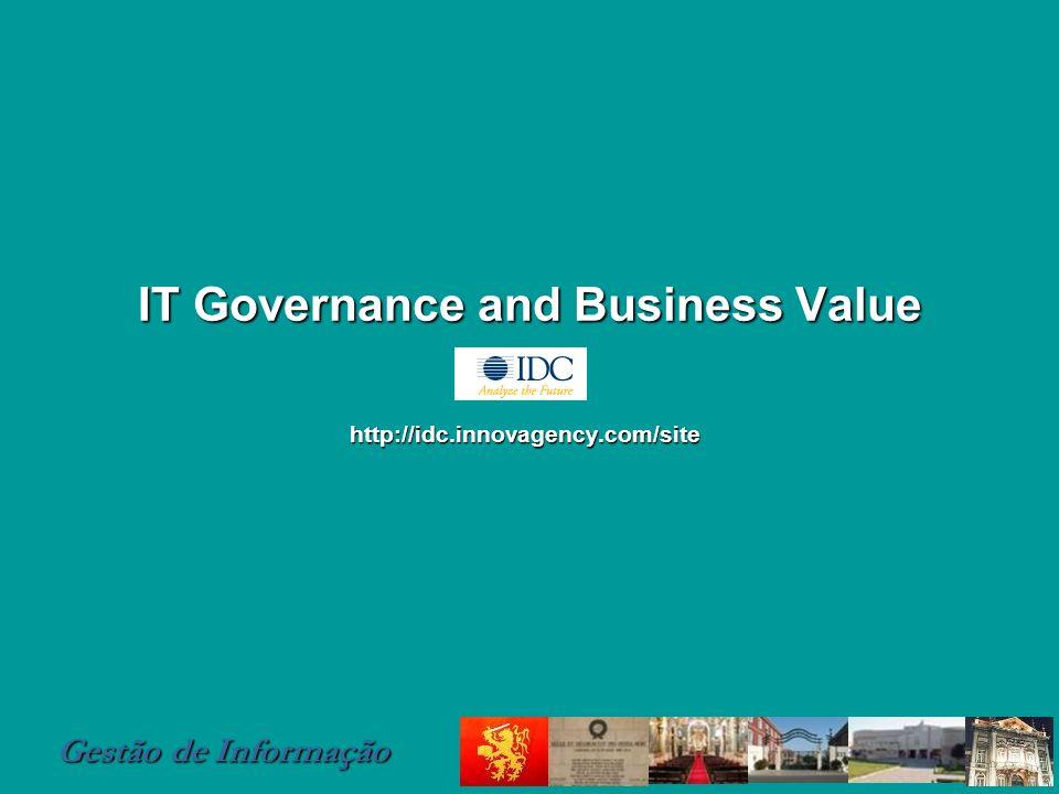 Gestão de Informação IT Governance and Business Value http://idc.innovagency.com/site