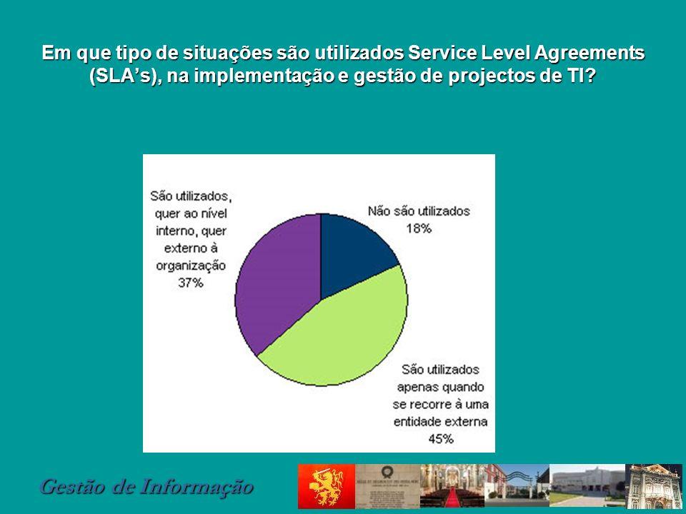 Gestão de Informação Em que tipo de situações são utilizados Service Level Agreements (SLAs), na implementação e gestão de projectos de TI?