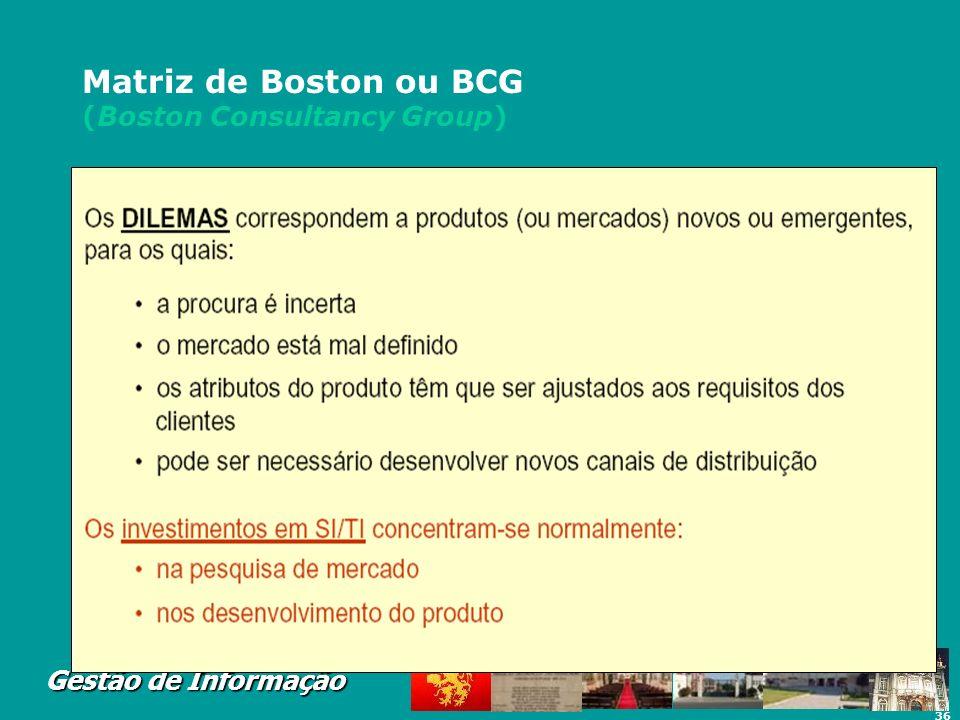 36 Gestão de Informação Matriz de Boston ou BCG (Boston Consultancy Group)