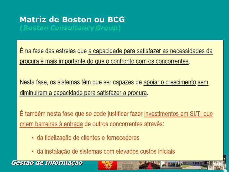 38 Gestão de Informação Matriz de Boston ou BCG (Boston Consultancy Group)