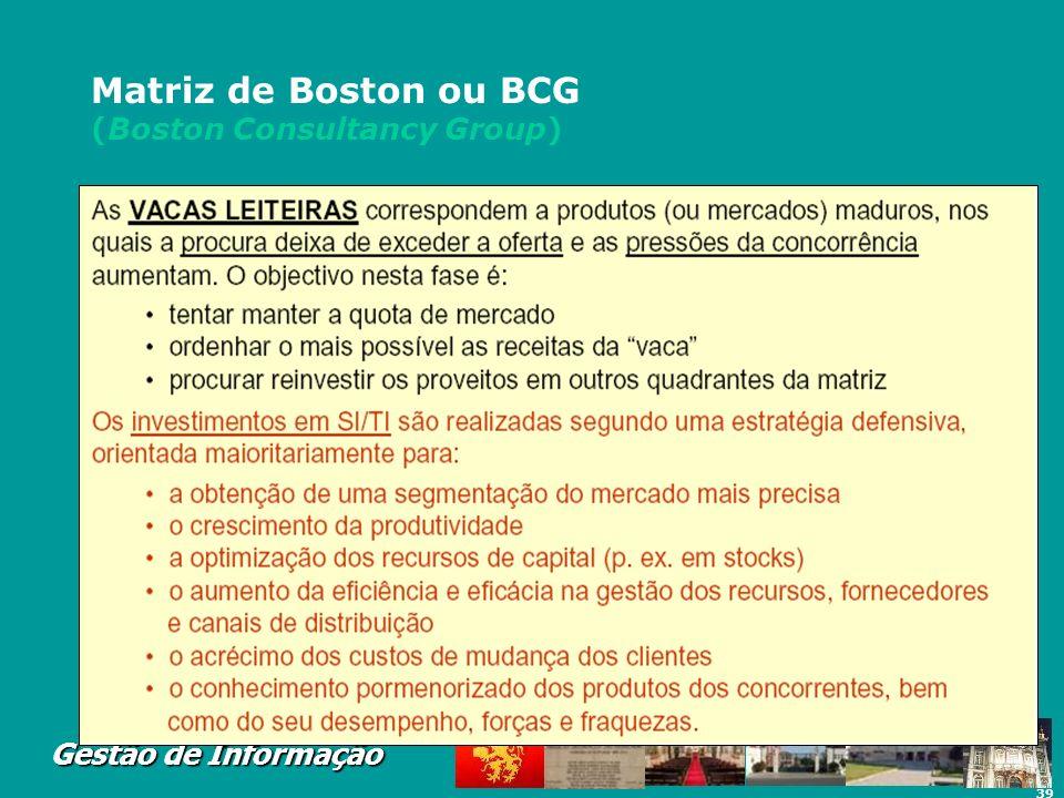 39 Gestão de Informação Matriz de Boston ou BCG (Boston Consultancy Group)