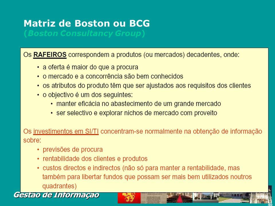 40 Gestão de Informação Matriz de Boston ou BCG (Boston Consultancy Group)