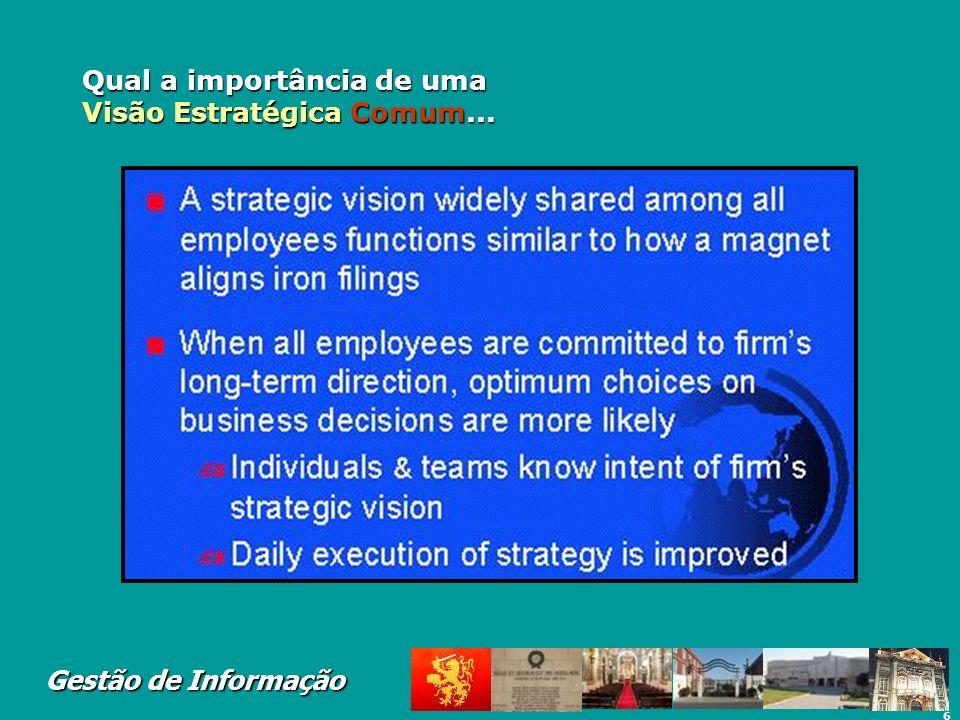 7 Gestão de Informação Missão Todas as organizações devem ter uma ideia clara da forma como pretendem intervir na sua envolvente.