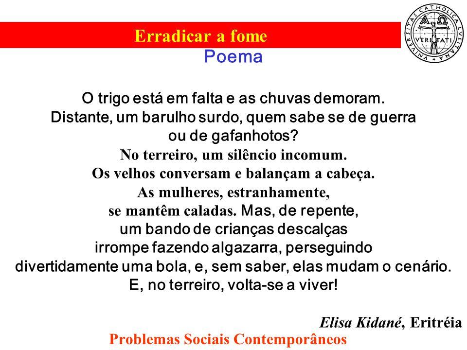 Erradicar a fome Problemas Sociais Contemporâneos Problemas Sociais Contemporâneos Erradicar a fome Problemas Sociais Contemporâneos Poema O trigo est