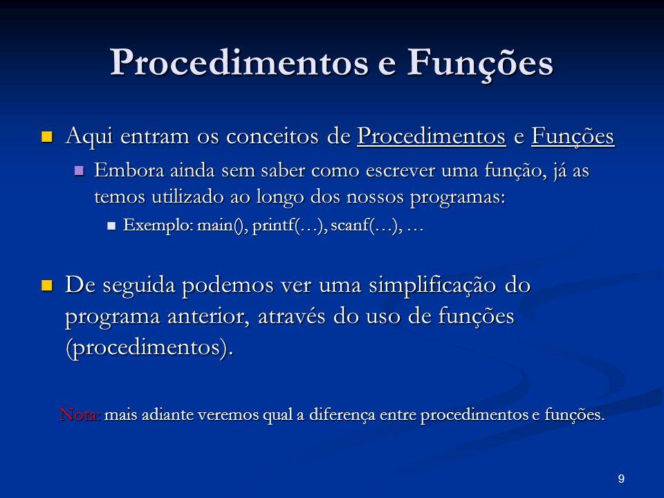9 Procedimentos e Funções Aqui entram os conceitos de Procedimentos e Funções Aqui entram os conceitos de Procedimentos e Funções Embora ainda sem sab