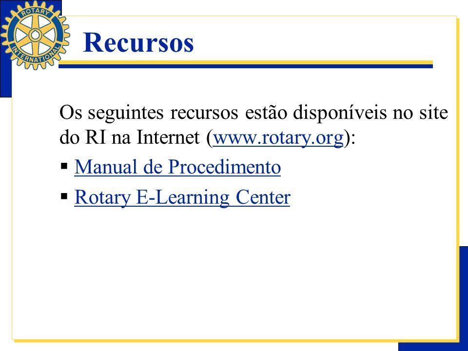 Recursos Os seguintes recursos estão disponíveis no site do RI na Internet (www.rotary.org):www.rotary.org Manual de Procedimento Rotary E-Learning Ce