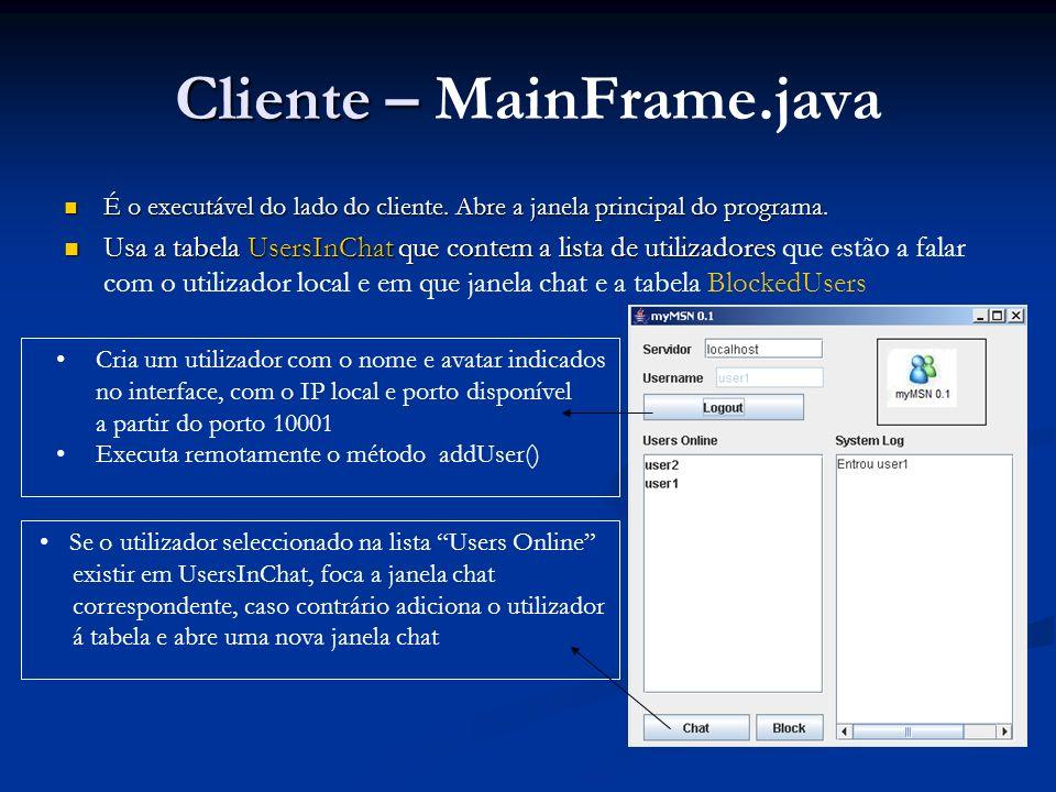 Cria um utilizador com o nome e avatar indicados no interface, com o IP local e porto disponível a partir do porto 10001 Executa remotamente o método