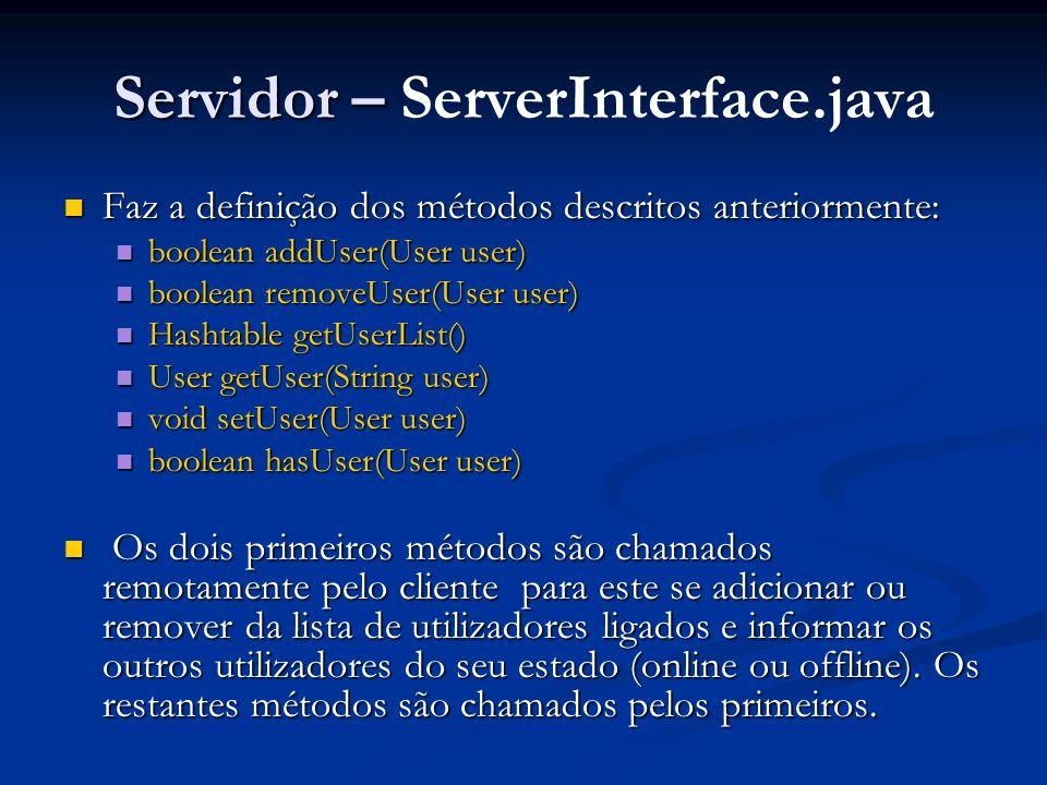 Servidor – Servidor – ServerInterface.java Faz a definição dos métodos descritos anteriormente: Faz a definição dos métodos descritos anteriormente: b